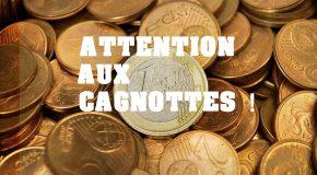 LA MODE EST AUX CAGNOTTES : ATTENTION !